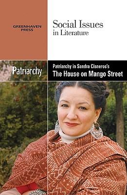 Patriarchy in Sandra Cisneros's the House on Mango Street - Johnson, Claudia Durst (Editor)