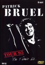 Patrick Bruel: On S'Etait Dit - Tour 95