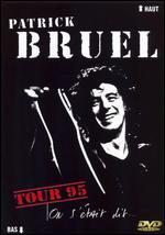 Patrick Bruel: On S'Etait Dit - Tour 95