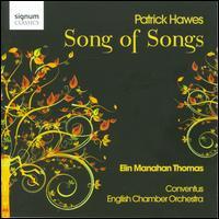 Patrick Hawes: Song of Songs - Christopher Watson (tenor); Elin Manahan Thomas (soprano); Jack Liebeck (violin); Janet Coxwell (soprano);...