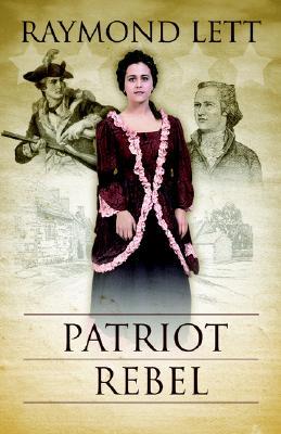 Patriot Rebel - Lett, Raymond
