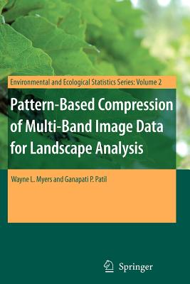 Pattern-Based Compression of Multi-Band Image Data for Landscape Analysis - Myers, Wayne L, and Patil, Ganapati P
