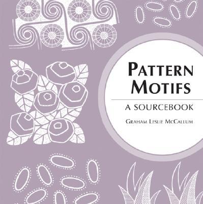 Pattern Motifs: A Sourcebook - McCallum, Graham