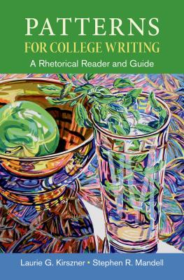 Patterns for College Writing: A Rhetorical Reader and Guide - Kirszner, Laurie G, Professor, and Mandell, Stephen R, Professor