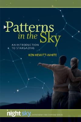 Patterns in the Sky: An Introduction to Stargazing - Hewitt-White, Ken