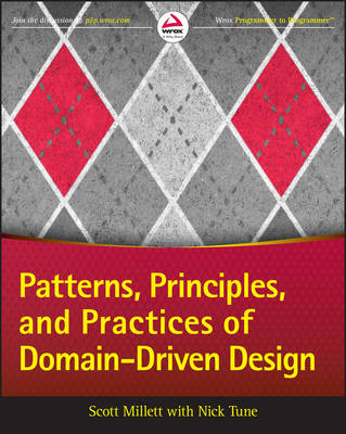 Patterns, Principles, and Practices of Domain-Driven Design - Millett, Scott, and Tune, Nick