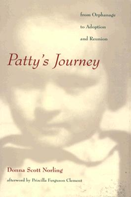 Patty's Journey: From Orphanage to Adoption and Reunion - Clement, Priscilla Ferguson