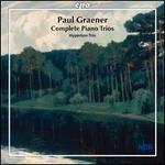 Paul Graener: Complete Piano Trios