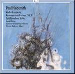 Paul Hindemith: Violin Concerto; Kammermusik 4; Tuttifäntchen Suite