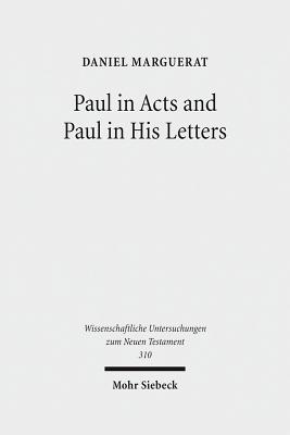Paul in Acts and Paul in His Letters - Marguerat, Daniel
