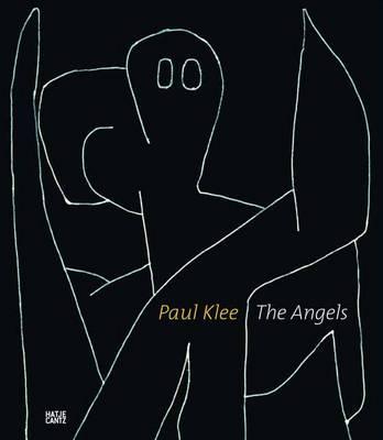 Paul Klee: The Angels - Baumgartner, Michael, and Zentrum Paul Klee (Editor)