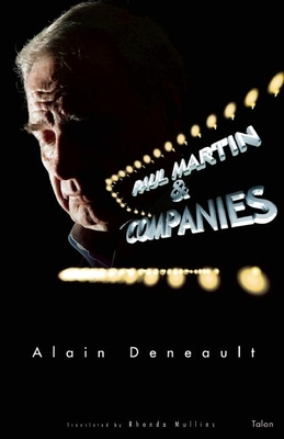 Paul Martin & Companies: Sixty Theses on the Alegal Nature of Tax Havens - Deneault, Alain, and Mullins, Rhonda (Translated by)