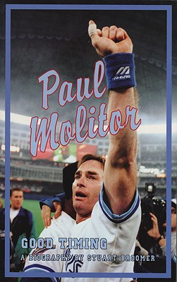 Paul Molitor: Good Timing: The Paul Molitor Story - Broomer, Stuart