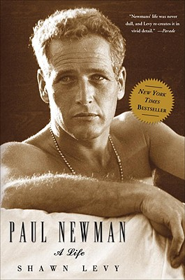 Paul Newman: A Life - Levy, Shawn