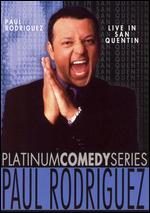 Paul Rodriguez: Behind Bars and Live in San Quentin