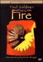 Paul Soldner: Playing With Fire