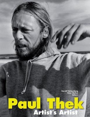 Paul Thek: Artist's Artist - Falckenberg, Harald (Editor), and Weibel, Peter (Editor)