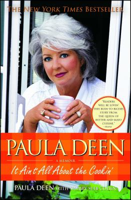 Paula Deen: It Ain't All about the Cookin' - Deen, Paula H, and Cohen, Sherry Suib