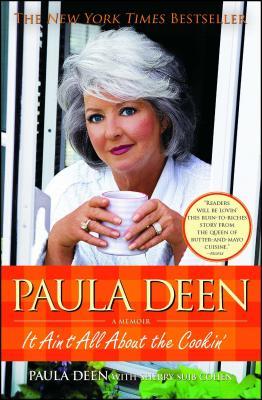 Paula Deen: It Ain't All about the Cookin' - Deen, Paula, and Cohen, Sherry Suib