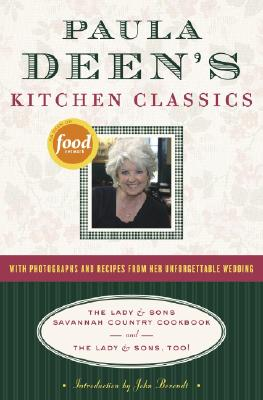 Paula Deen's Kitchen Classics: The Lady & Sons Savannah Country Cookbook and the Lady & Sons, Too! - Deen, Paula H, and Berendt, John (Introduction by)