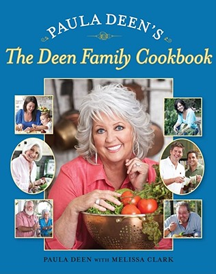 Paula Deen's the Deen Family Cookbook - Deen, Paula