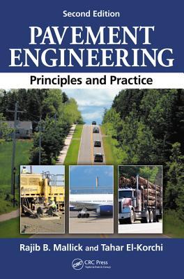 Pavement Engineering: Principles and Practice - Mallick, Rajib B (Editor), and El-Korchi, Tahar (Editor)