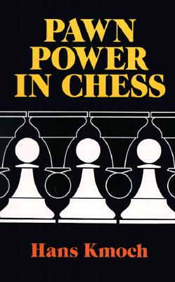 Pawn Power in Chess - Kmoch, Hans