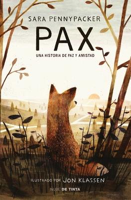 Pax. Una Historia de Paz y Amistad / Pax. - Pennypacker, Sara