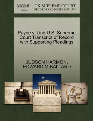 Payne V. Lind U.S. Supreme Court Transcript of Record with Supporting Pleadings - Harmon, Judson, and Ballard, Edward M