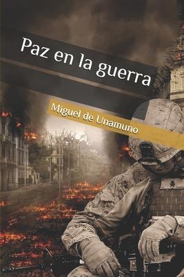 Paz En La Guerra - De Unamuno, Miguel