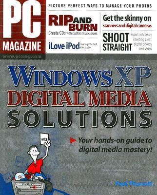 PC Magazine Windows XP Digital Media Solutions - Thurrott, Paul