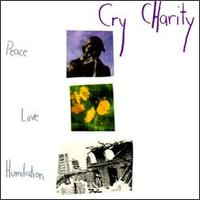 Peace Love Humiliation - Cry Charity
