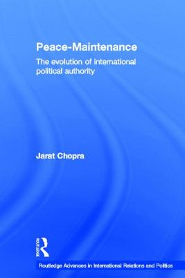 Peace Maintenance: The Evolution of International Political Economy - Chopra, Jarat
