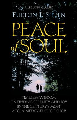 Peace of Soul - Sheen, Fulton J, Reverend, D.D.