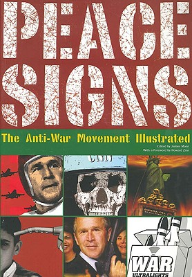 Peace Signs: The Anti-War Movement Illustrated - Mann, Jim (Editor), and Mann, James (Editor), and Zinn, Howard, Ph.D. (Foreword by)