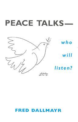 Peace Talks Who Will Listen - Dallmayr, Fred