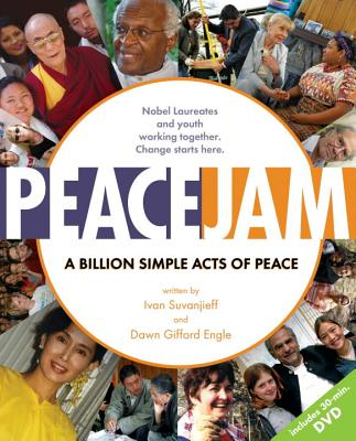 Peacejam: A Billion Simple Acts of Peace - Suvanjieff, Ivan, and Engle, Dawn Gifford