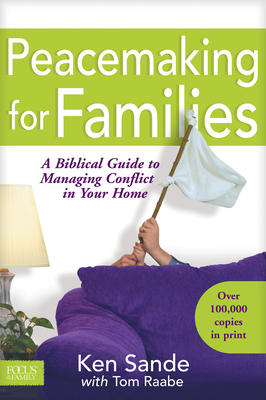 Peacemaking for Families - Sande, Ken, and Raabe, Tom