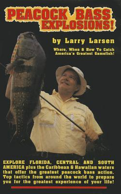Peacock Bass Explosions - Larsen, Laryy