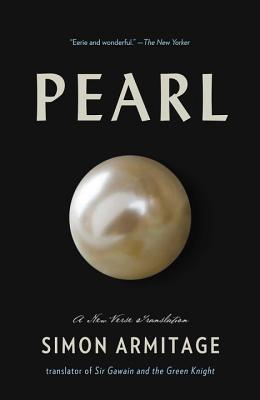 Pearl: A New Verse Translation - Armitage, Simon (Translated by)