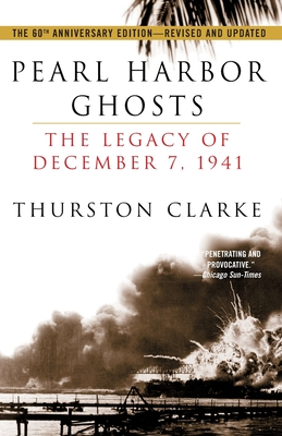 Pearl Harbor Ghosts: The Legacy of December 7, 1941 - Clarke, Thurston