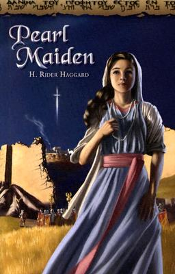 Pearl Maiden: A Tale on the Fall of Jerusalem - Haggard, H Rider, Sir, and Kou, Christopher D (Revised by)
