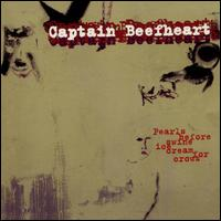 Pearls Before Swine/Ice Cream for Crows - Captain Beefheart