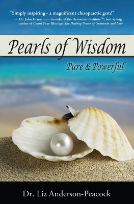 Pearls of Wisdom: Pure & Powerful - Anderson-Peacock DC, Dr Liz, and Lepien DC, Dr Rose, and Ryan DC, Dr Andrea