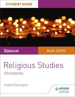 Pearson Edexcel Religious Studies A level/AS Student Guide: Christianity - Darlington, Stephen