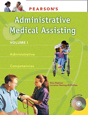 Pearson's Medical Assisting, Volume 1: Administrative Competencies - Beaman, Nina, and Fleming-McPhillips, Lorraine