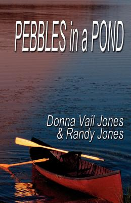 Pebbles in a Pond - Jones, Donna Vail, and Jones, Randy, and Vail Jones, Donna