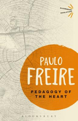 Pedagogy of the Heart - Freire, Paulo