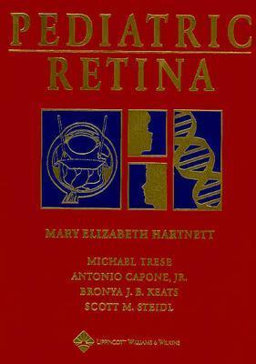 Pediatric Retina: Medical and Surgical Approaches - Trese, Michael (Editor), and Capone, Antonio (Editor), and Hartnett, Mary E (Editor)