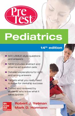 Pediatrics PreTest Self-Assessment And Review - Yetman, Robert J., and Hormann, Mark D.